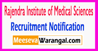 RIMS Rajendra Institute of Medical Sciences Recruitment Notification 2017 Last Date 12-08-2017
