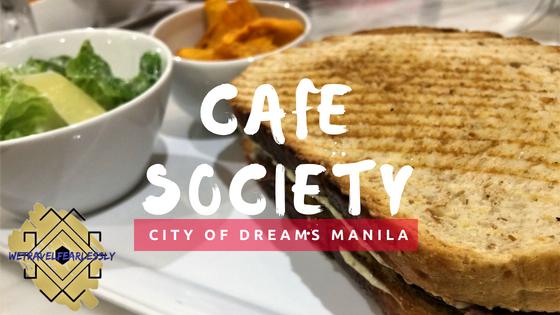 Cafe Society in City of Dreams Manila, Paranaque City - WTF Review