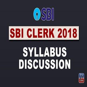 SBI Clerk 2018 Syllabus Discussion PDF : 03.02.18