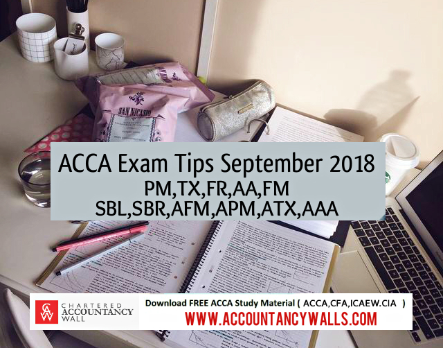 ACCA TOP TIPS FOR THE SEPTEMBER 2018 EXAM - FREE ACCOUNTANCY STUDY