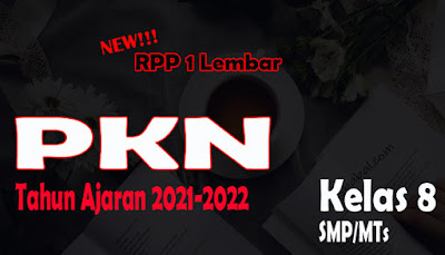 RPP PKN 1 Lembar SMP Kelas 8 Tahun 2021 RPP 1 Lembar PKN SMP Kelas 8 Tahun Ajaran 2021-2022