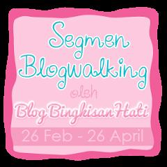 Segmen Blogwalking oleh Blog BingkisanHati