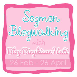 Segmen Blogwalking oleh Blog BingkisanHati