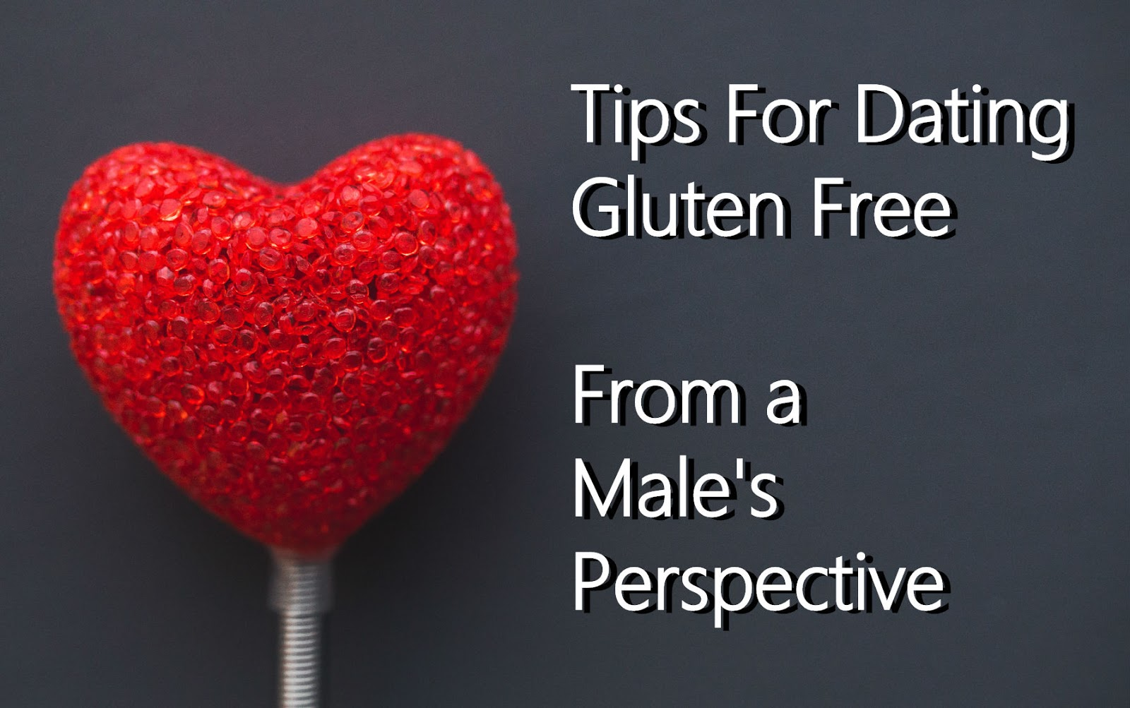 Tips For Dating Gluten Free From a Male's Perspective + 10 Date ...