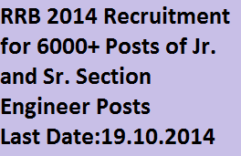 RRB 6101 Posts Recruitment 2014-Apply Online for RRB 6000+ Posts Notification of Sr. Section Engineer, Junior Engineer Posts on www.rrbald.gov.in Last Date-19.10.2014
