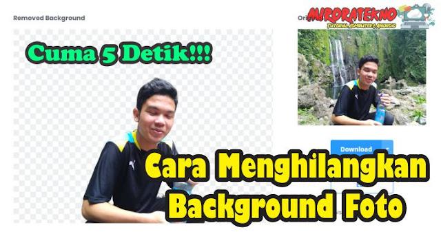 5 Detik!!! Cara Menghilangkan Background Foto Secara Online