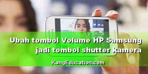 Tips setting tombol volume sebagai tombol shutter kamera