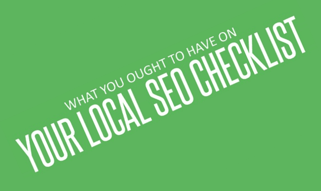 What You Ought to Have On Your Local SEO Checklist