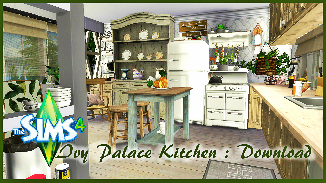 Ivy Palace Kitchen : The Sims 4 : Download ~ The Sims 4 : Building And Decorating