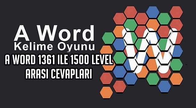 A Word 1361 ile 1500 Level Arasi Cevaplari