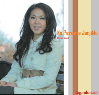 Download Lagu Rohani Ku Percaya JanjiMu (Mariah Shandi)