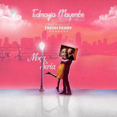 Edmazia Mayembe & Fredh Perry - Moça Séria (Kizomba - Zouk) Download Mp3.jpg