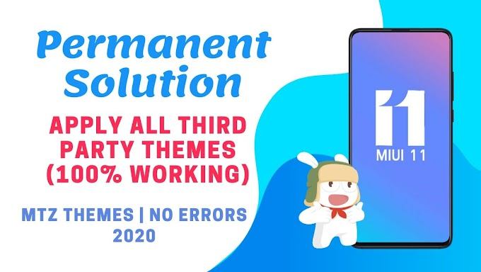Apply Third Party MTZ Themes Permanently on MIUI 11 (Free 100% Working Solution 2020)