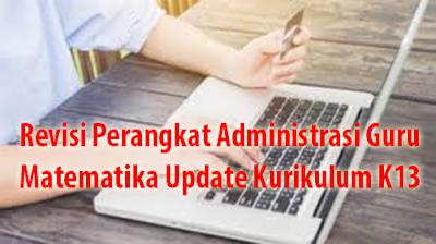 Revisi Perangkat Administrasi Guru Matematika Update Kurikulum K13