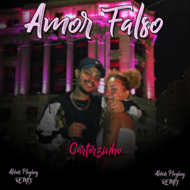 """O cantor Cartezinho lança a música """"Amor Falso"""" (Aldair PlayBoy Remix)"""