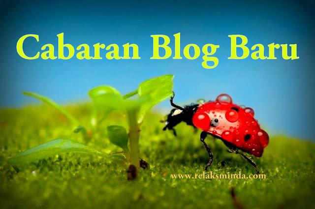 Cabaran Blog Baru Bersaing Di Dunia Blogging