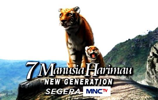 7 Manusia Harimau New Generation MNCTV