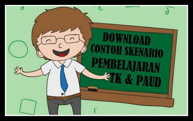 Download Contoh Skenario Pembelajaran PAUD & TK Terbaru