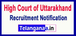 High Court of Uttarakhand Recruitment Notification 2017 Last Date 09-06-2017