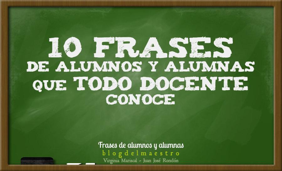 Blogdelmaestro Frases De Alumnos Que Todo Docente Conoce