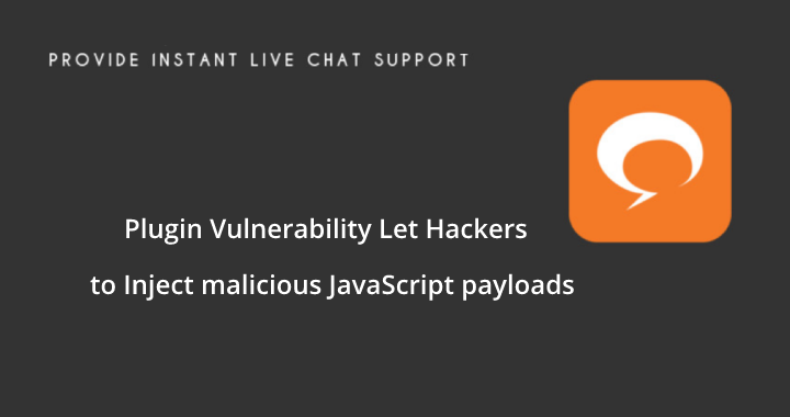 WP Live Chat  - WP 2BLive 2BChat 2B - Vulnerability in WP Live Chat Plugin Let Hackers to Inject Malicious Script