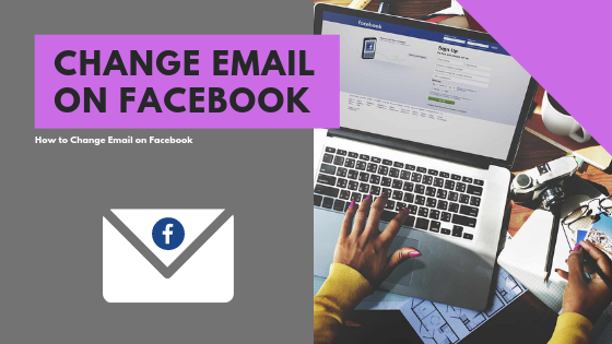 How Can I Change My Email Address On Facebook<br/>