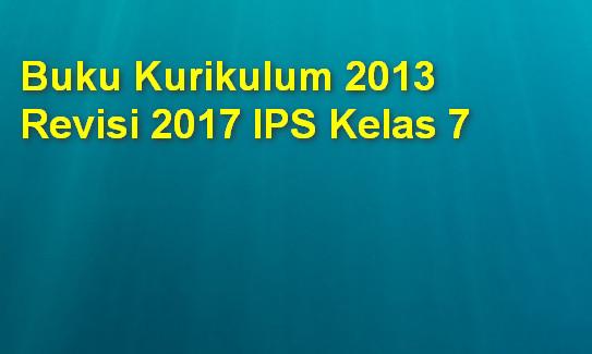 Buku Kurikulum 2013 Revisi 2017 IPS Kelas 7