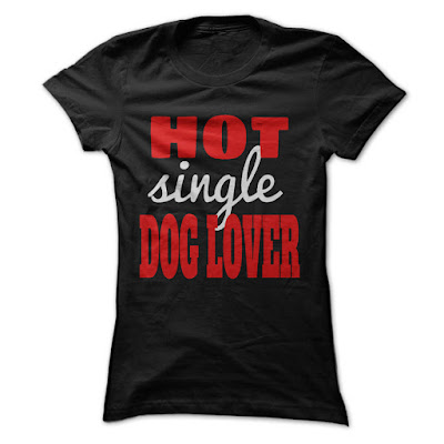 HOT Single Dog Lover T Shirts And Hoodies