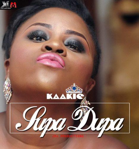 Kaakie – Supa Dupa (Produced By JMJ) -- Mp3 Download