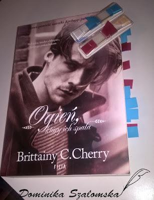 """#153 Recenzja książki """"Ogień, który ich spala"""" Brittainy C. Cherry"""