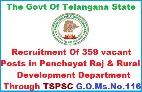 The Govt Of Telangana, Panchayat Raj & Rural Development Department Recruitment  Filling of 359 vacant posts in various categories Direct Recruitment through the Telangana State Public Service Commission, Hyderabad Orders ssued. G.O. Ms. No. 116. Public Services – Panchayat Raj & Rural Development Department - Recruitment– Filling of (359) Three Hundred and Fifty Nine vacant posts in various categories under the control of Rural Water Supply and Sanitation Department, Telangana, Hyderabad, by Direct Recruitment through the Telangana State Public Service Commission, Hyderabad – Orders –Issued. the-govt-of-telangana-panchayat-raj-and-rural-dovelopment-department-recruitment-filling-of-359-vacant-posts-in-various-categories-direct-recruitment-through-the-tspsc-hyderabad-order-issued.