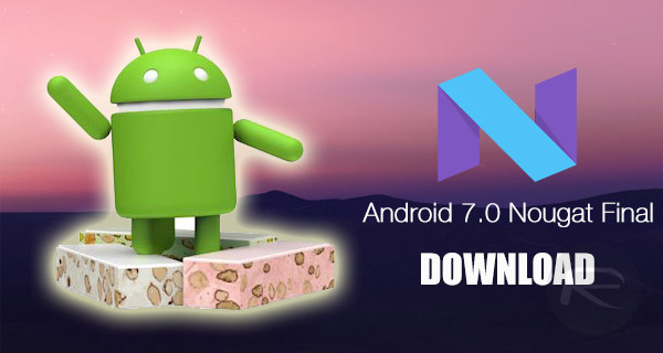 Download Android 7.0 Nougat Versi Final