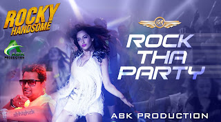 Rock Tha Party (Rocky Handsome) Abk Production