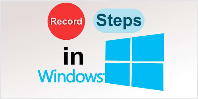 Record each step in Windows