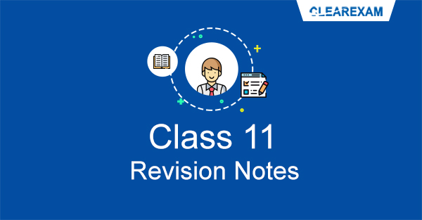 CBSE Class 11 Revision Notes for Physics, Chemistry