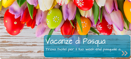Offerte hotel per Pasqua