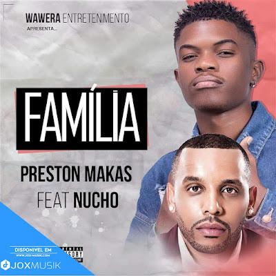 Preston Makas Feat Nucho - Família