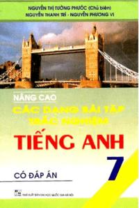 Nâng Cao Các Dạng Bài Tập Trắc Nghiệm Tiếng Anh 7 - Nguyễn Thị Tường Phước