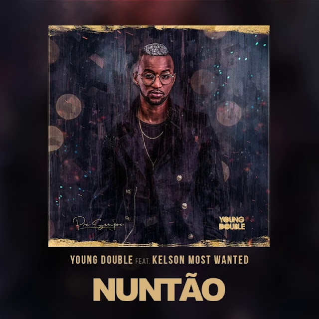 Young Double - Nuntão (feat. Kelson Most Wanted)