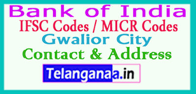 Bank of India IFSC Codes MICR Codes in Gwalior City