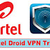 Free internet trick for airtel sim using droid vpn
