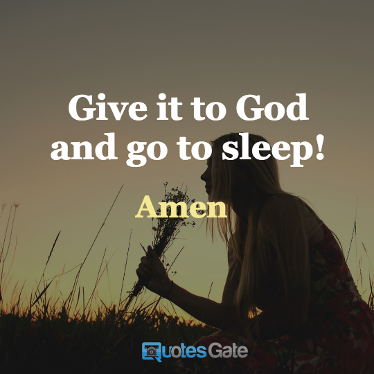 Give It To God and Go To God