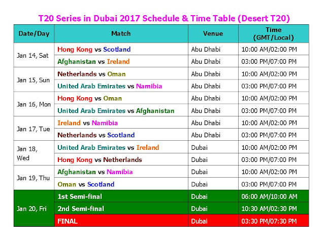 T20 Series in Dubai 2017 Schedule & Time Table Desert (15 T20s),t20 series in dubai,desert t20 2017 schedule & time table,desert t20 2017 teams,desert t20 2017 palyers,GMT time,local time,indian time,ist time,match detail,t20 cricket 2017,fixture,all matches,twenty 20 cricket calendar,t20 dubai matches,cricket schedule 2017,icc cricket,venue,live score,odi series,Hong Kong,Scotland,Afghanistan,Ireland,Netherlands,Oman,United Arab Emirates