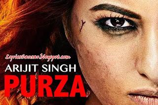 PURZA LYRICS : Akira | Arijit Singh | Sonakshi Sinha