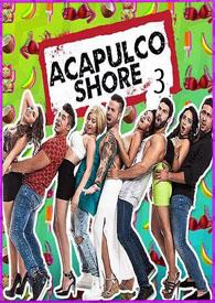 Acapulco Shore Temporada 4 | 3gp/Mp4/DVDRip Latino HD Mega