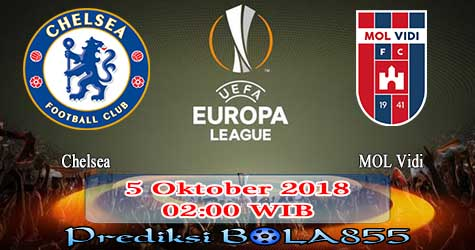 Prediksi Bola855 Chelsea vs MOL Vidi 5 Oktober 2018