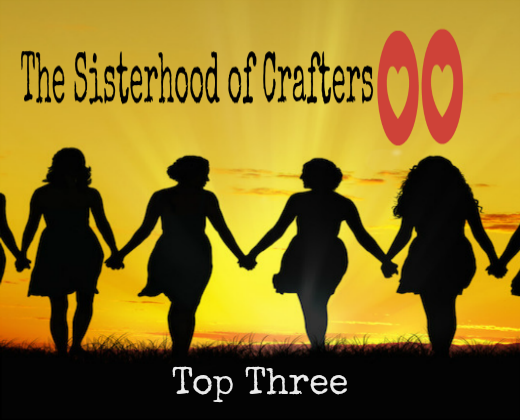 Top 3 at The Sisterhood Of Crafters