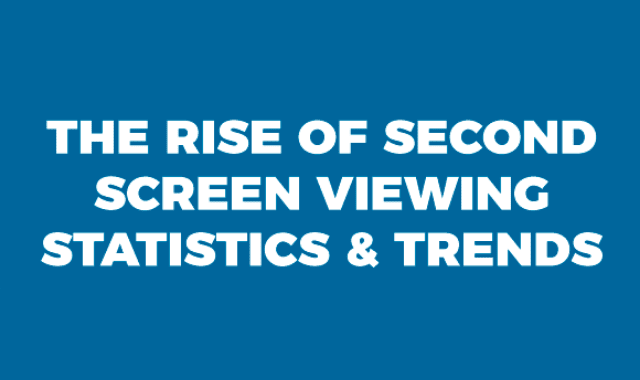 The Rise Of Second Screen Viewing Statistics And Trends