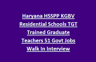 Haryana HSSPP KGBV Residential Schools TGT Trained Graduate Teachers 51 Govt Jobs Walk In Interview