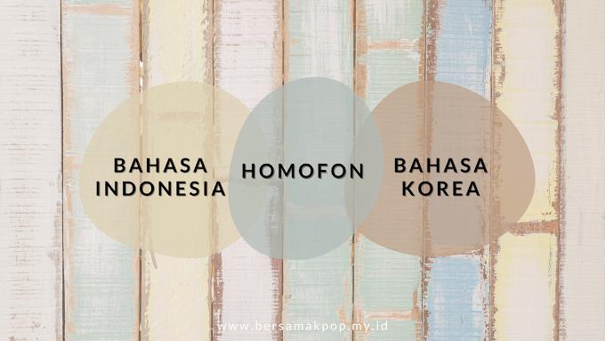 Homofon dalam Bahasa Indonesia & Bahasa Korea part 2